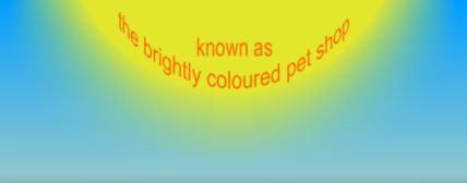 The Pet Shop Worthing Known as the brightly coloured pet shop
